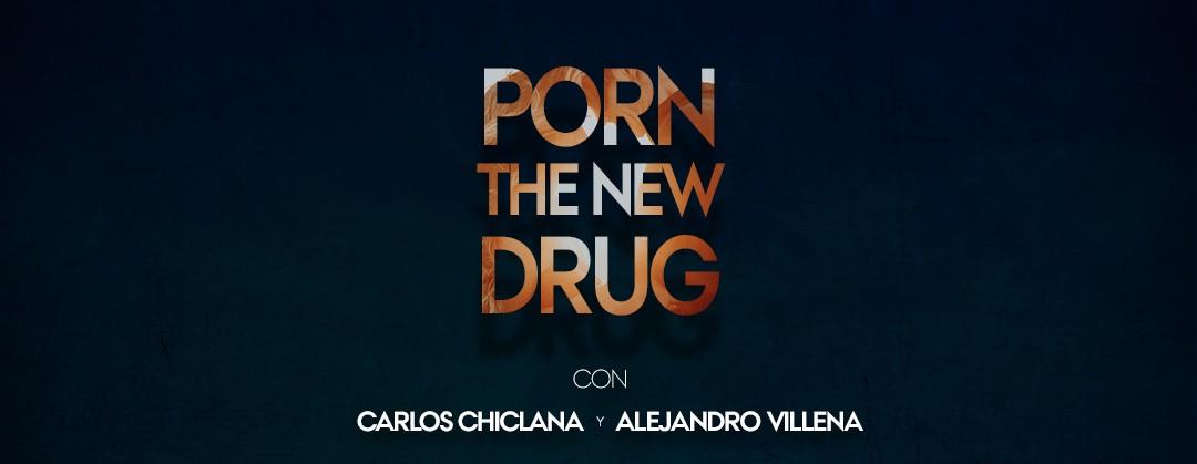 """""""Porn the new drug"""", tertulia con Carlos Chiclana y Alejandro Villena"""